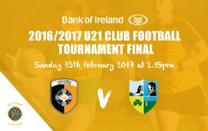 Ulster U21 Club Football Tournament Final - Sunday 19th February 2017